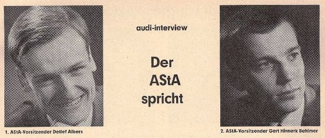 audi-interview : Der AStA spricht. 1. AStA-Vorsitzender Detlef Albers, 2. AStA-Vorsitzender Gert Hinnerl Behlmer